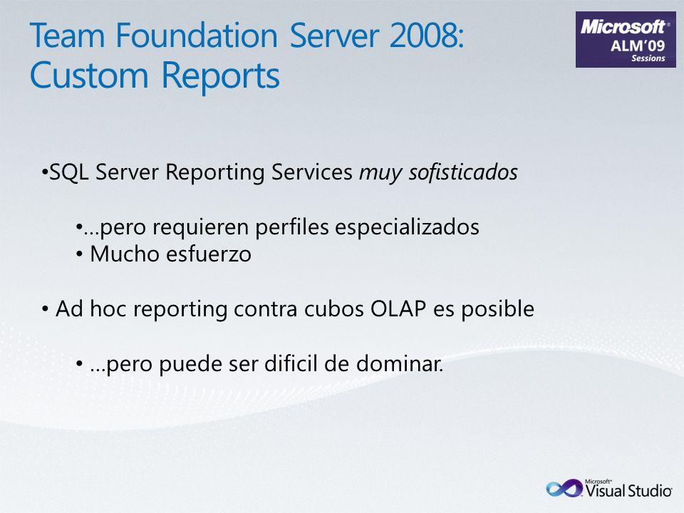 SQL Server Reporting Services muy sofisticados …pero requieren perfiles especializados Mucho esfuerzo Ad hoc reporting contra cubos OLAP es posible …pero puede ser dificil de dominar.