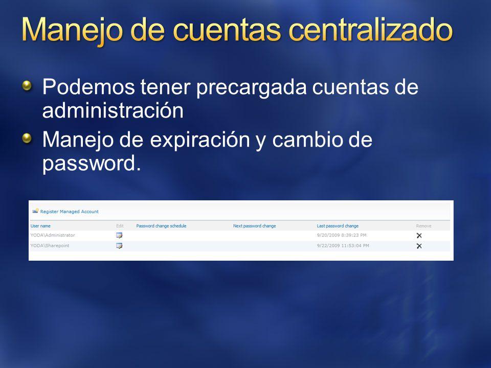 Podemos tener precargada cuentas de administración Manejo de expiración y cambio de password.