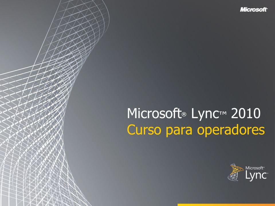 Microsoft ® Lync 2010 Curso para operadores
