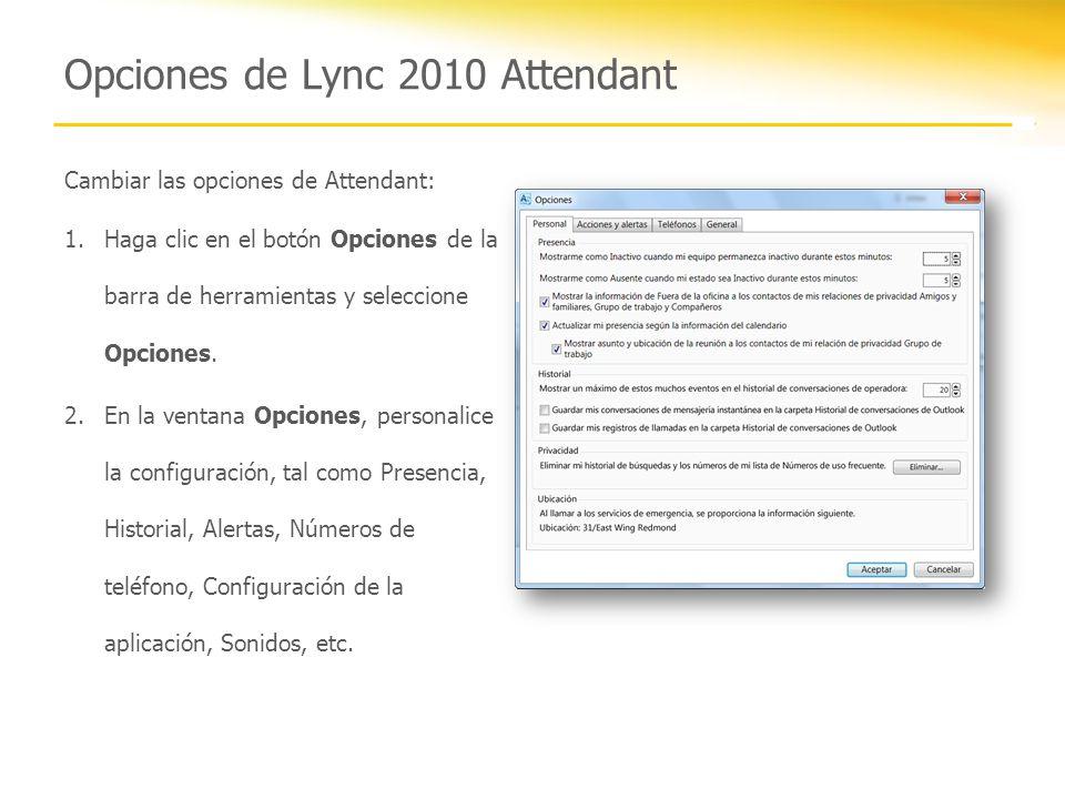 Opciones de Lync 2010 Attendant Cambiar las opciones de Attendant: 1.Haga clic en el botón Opciones de la barra de herramientas y seleccione Opciones.
