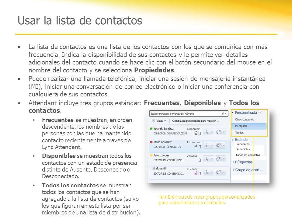 Usar la lista de contactos La lista de contactos es una lista de los contactos con los que se comunica con más frecuencia. Indica la disponibilidad de