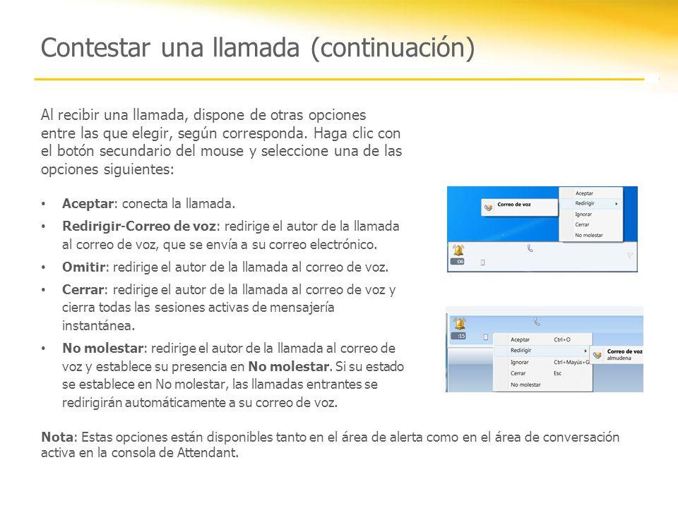 Uso de los controles de llamada Controles de llamada En esperaFin Transferir Consultar Invitar Cuando haya contestado una llamada, esta aparecerá en el área de llamadas activas.