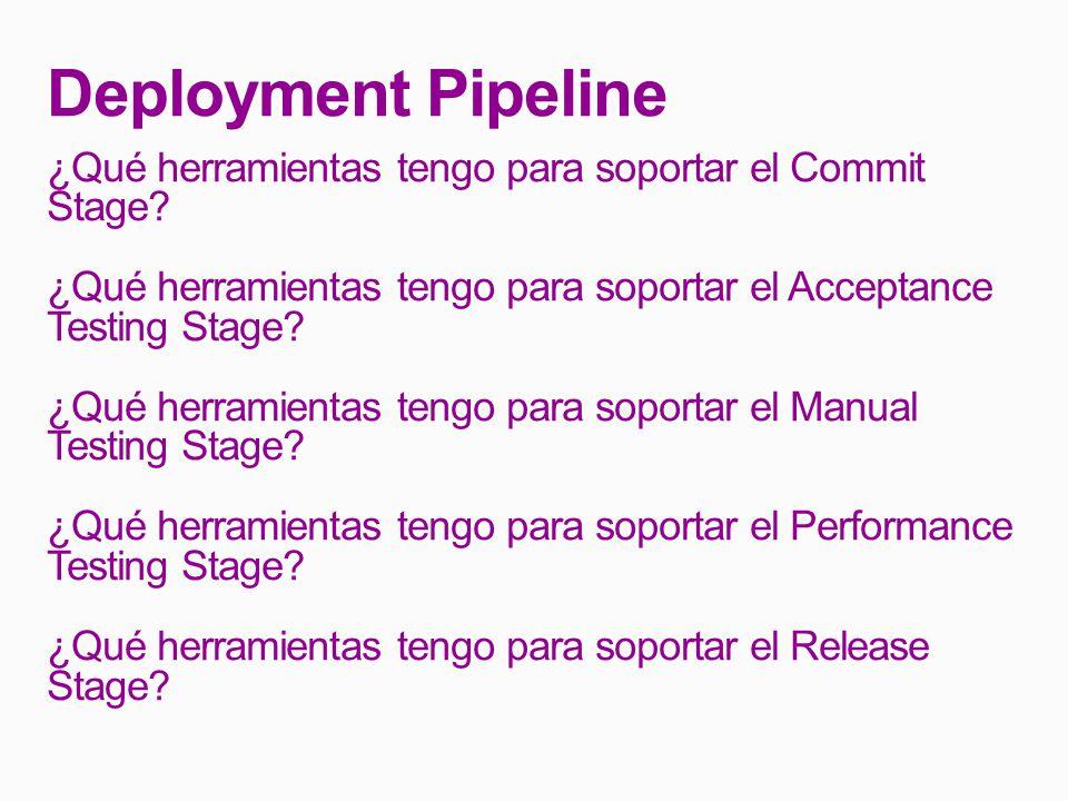 Deployment Pipeline ¿Qué herramientas tengo para soportar el Commit Stage.