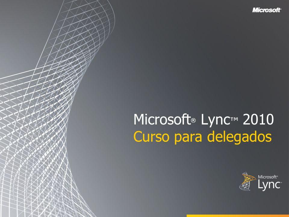 Microsoft ® Lync 2010 Curso para delegados