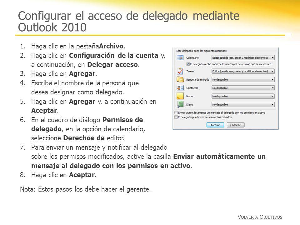 Configurar el acceso de delegado mediante Outlook 2010 1.Haga clic en la pestañaArchivo. 2.Haga clic en Configuración de la cuenta y, a continuación,