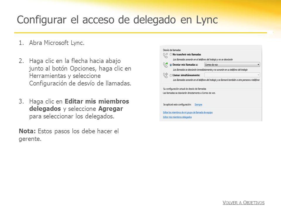 Configurar el acceso de delegado en Lync 1.Abra Microsoft Lync. 2.Haga clic en la flecha hacia abajo junto al botón Opciones, haga clic en Herramienta