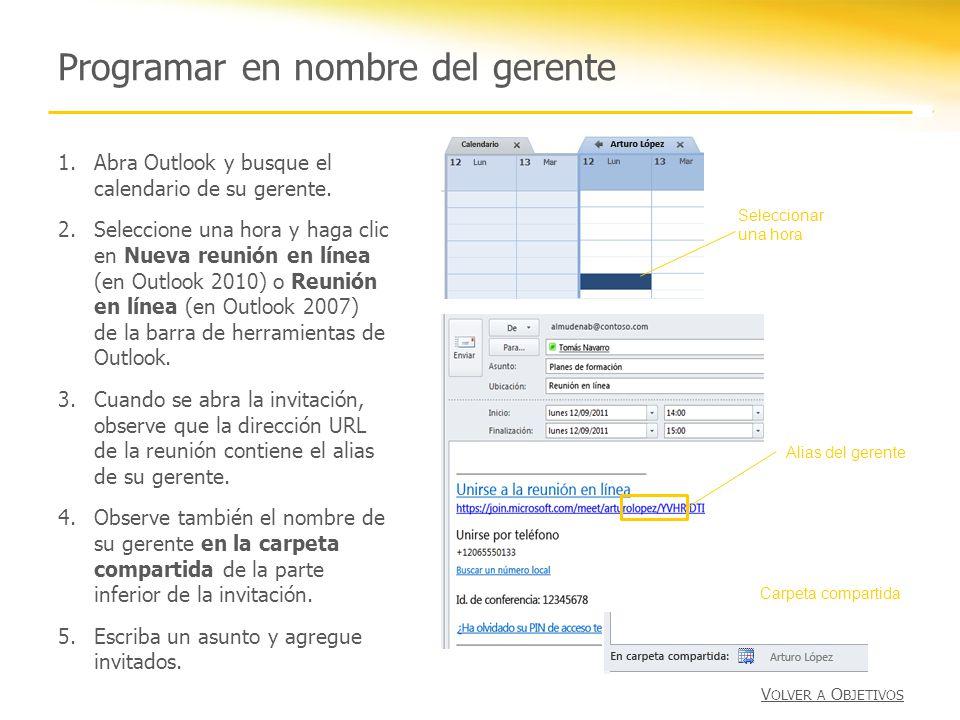 Programar en nombre del gerente 1.Abra Outlook y busque el calendario de su gerente. 2.Seleccione una hora y haga clic en Nueva reunión en línea (en O