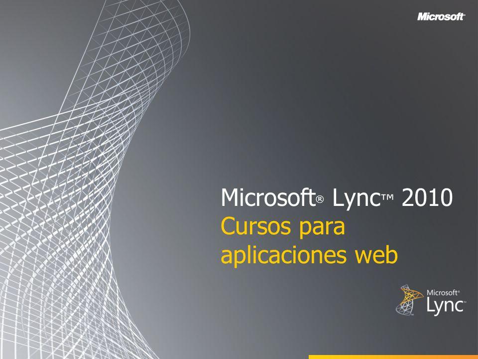 Microsoft ® Lync 2010 Cursos para aplicaciones web