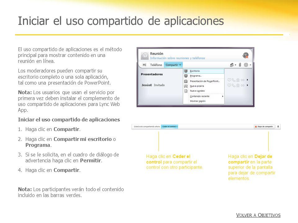 Iniciar el uso compartido de aplicaciones V OLVER A O BJETIVOS V OLVER A O BJETIVOS El uso compartido de aplicaciones es el método principal para most