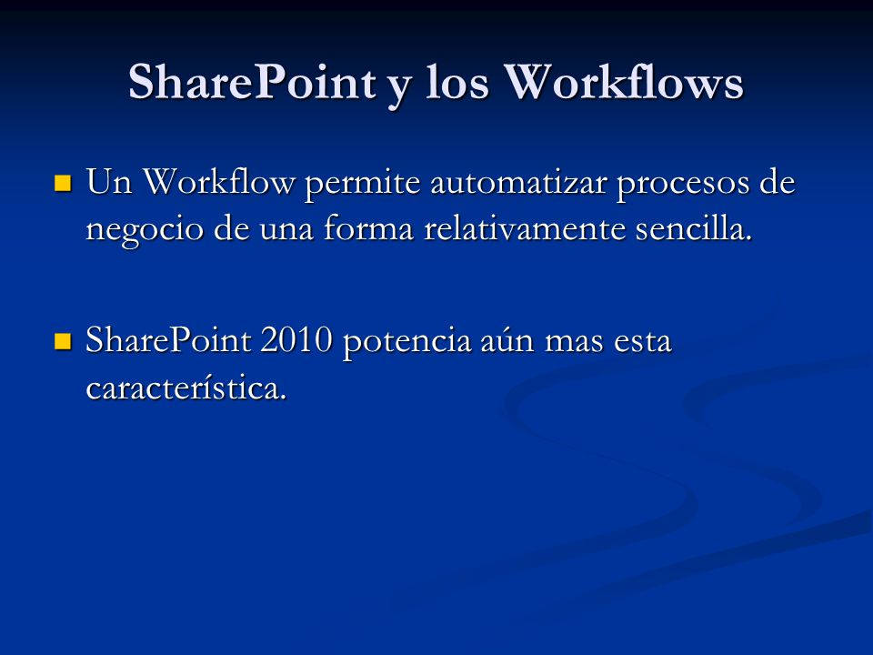Antecedentes SharePoint Designer 2007 SharePoint Designer 2007 Visual Studio 2005 + Workflow Foundation Visual Studio 2005 + Workflow Foundation