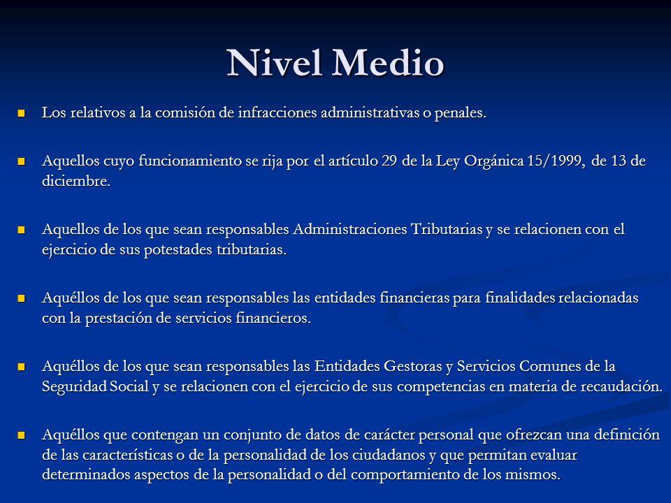 Nivel Medio Los relativos a la comisión de infracciones administrativas o penales. Los relativos a la comisión de infracciones administrativas o penal