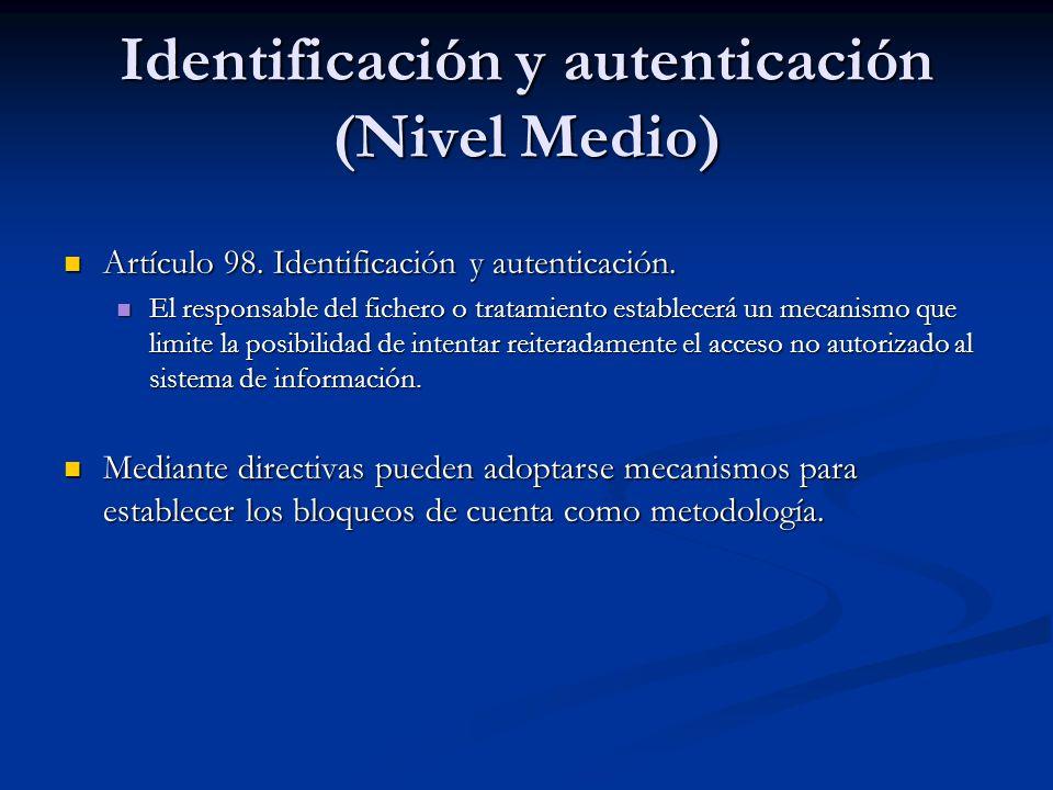 Identificación y autenticación (Nivel Medio) Artículo 98. Identificación y autenticación. Artículo 98. Identificación y autenticación. El responsable