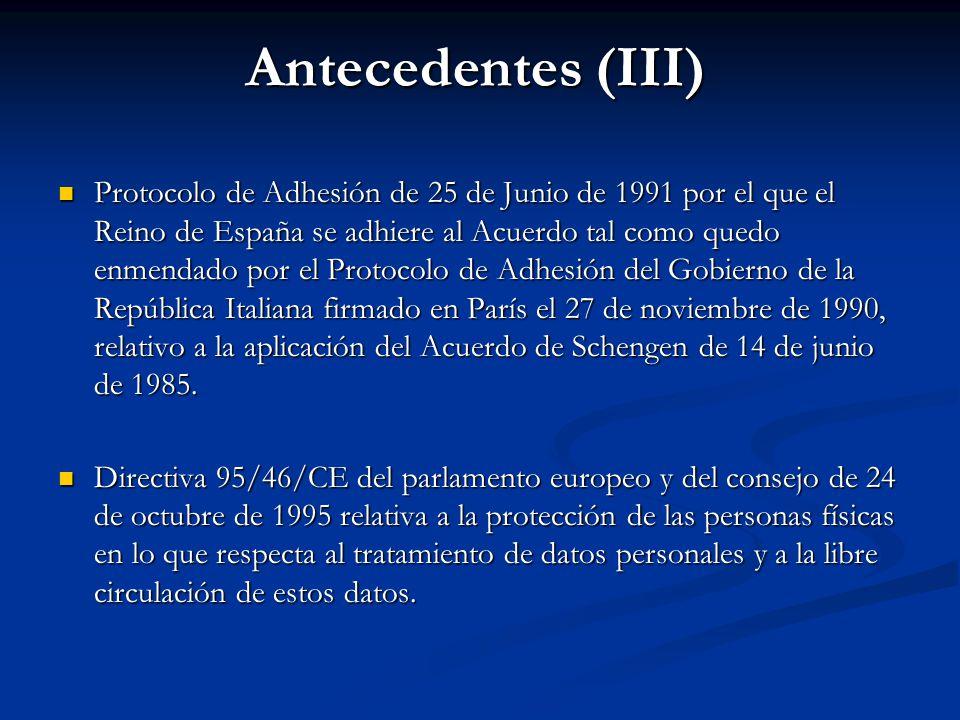 Antecedentes (III) Protocolo de Adhesión de 25 de Junio de 1991 por el que el Reino de España se adhiere al Acuerdo tal como quedo enmendado por el Pr