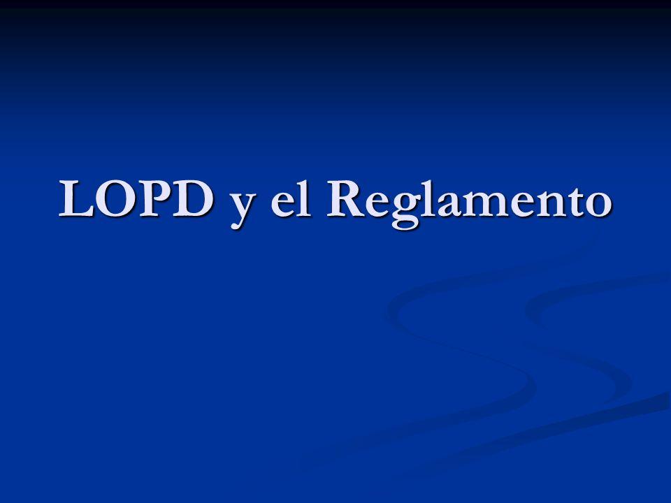 LOPD y el Reglamento
