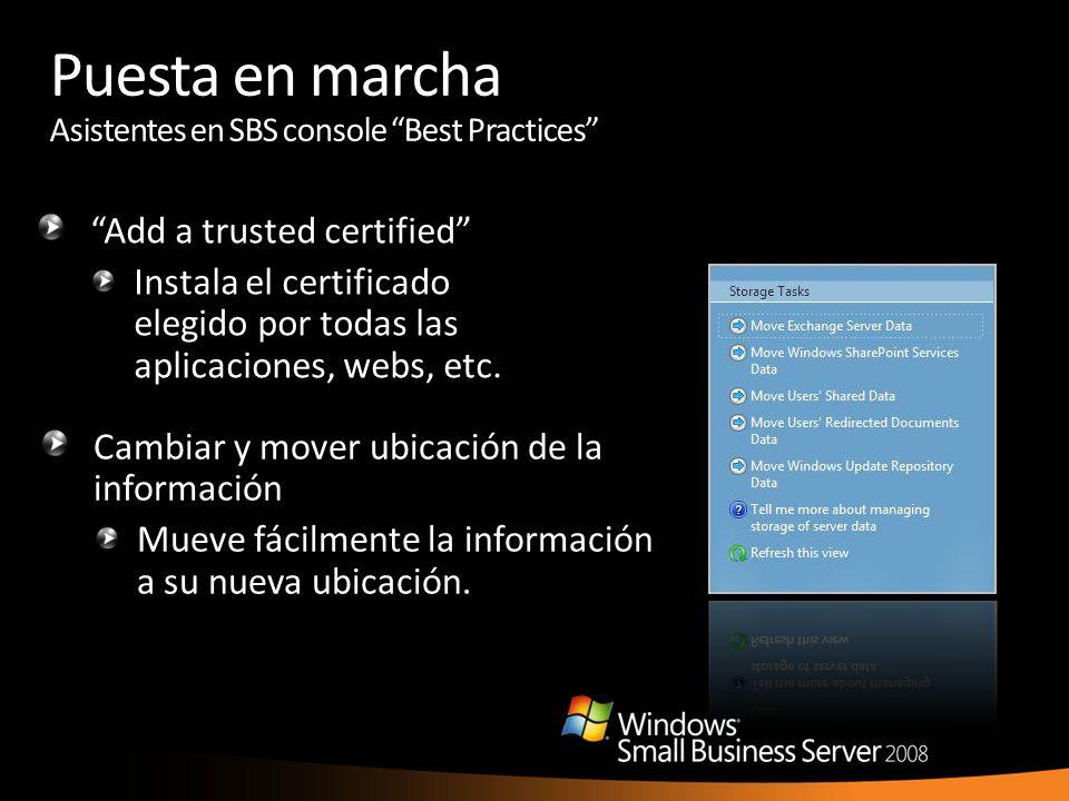 Puesta en marcha Asistentes en SBS console Best Practices Add a trusted certified Instala el certificado elegido por todas las aplicaciones, webs, etc