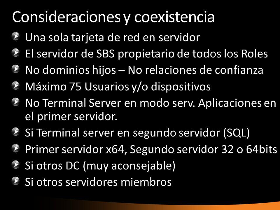 Consideraciones y coexistencia Una sola tarjeta de red en servidor El servidor de SBS propietario de todos los Roles No dominios hijos – No relaciones