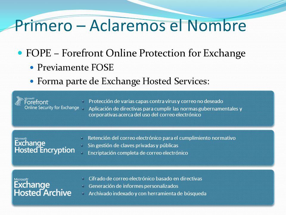 Primero – Aclaremos el Nombre FOPE no es BPOS - Microsoft Business Productivity Online Suite.