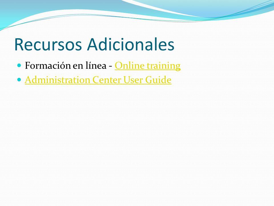 Recursos Adicionales Formación en línea - Online trainingOnline training Administration Center User Guide
