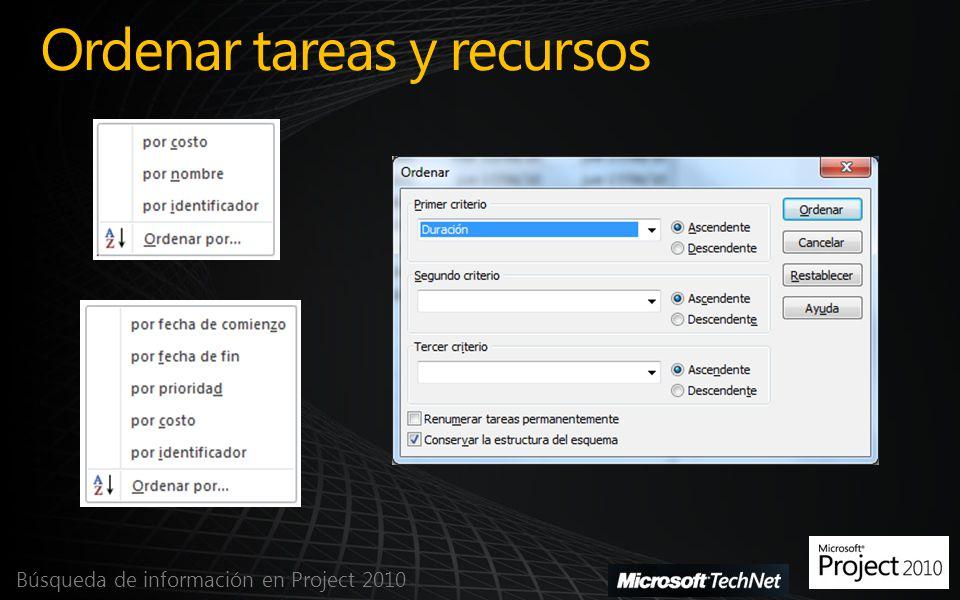 Ordenar tareas y recursos Búsqueda de información en Project 2010