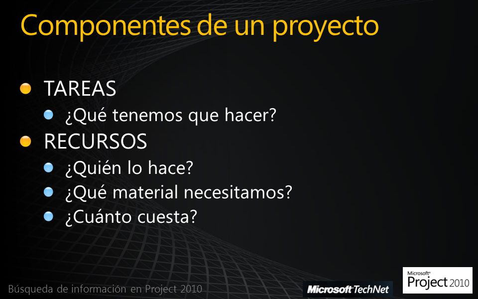 Componentes de un proyecto Búsqueda de información en Project 2010