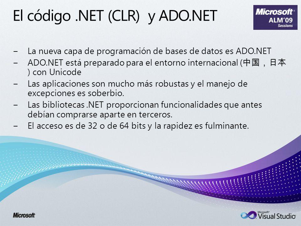 El código.NET (CLR) y ADO.NET La nueva capa de programación de bases de datos es ADO.NET ADO.NET está preparado para el entorno internacional ( ) con Unicode Las aplicaciones son mucho más robustas y el manejo de excepciones es soberbio.