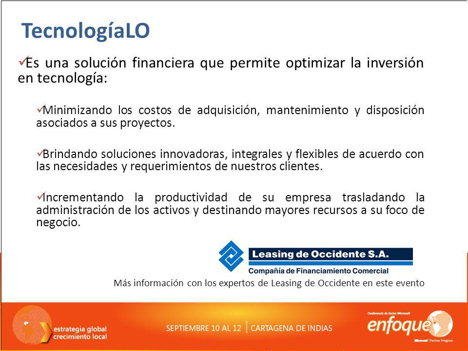 TecnologíaLO Es una solución financiera que permite optimizar la inversión en tecnología: Minimizando los costos de adquisición, mantenimiento y disposición asociados a sus proyectos.