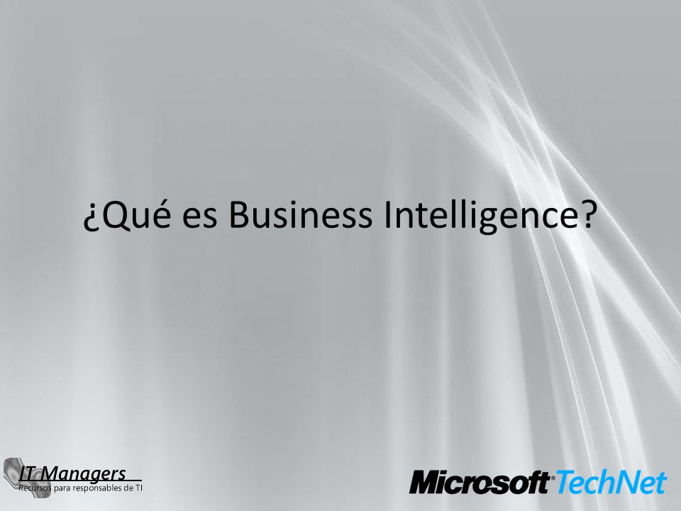Inteligencia de Negocio Business Intelligence Mejorando los elementos que nos ayudan a comprender el negocio A broad category of applications and technologies for gathering, storing, analyzing, sharing and providing access to data to help enterprise users make better business decisions.