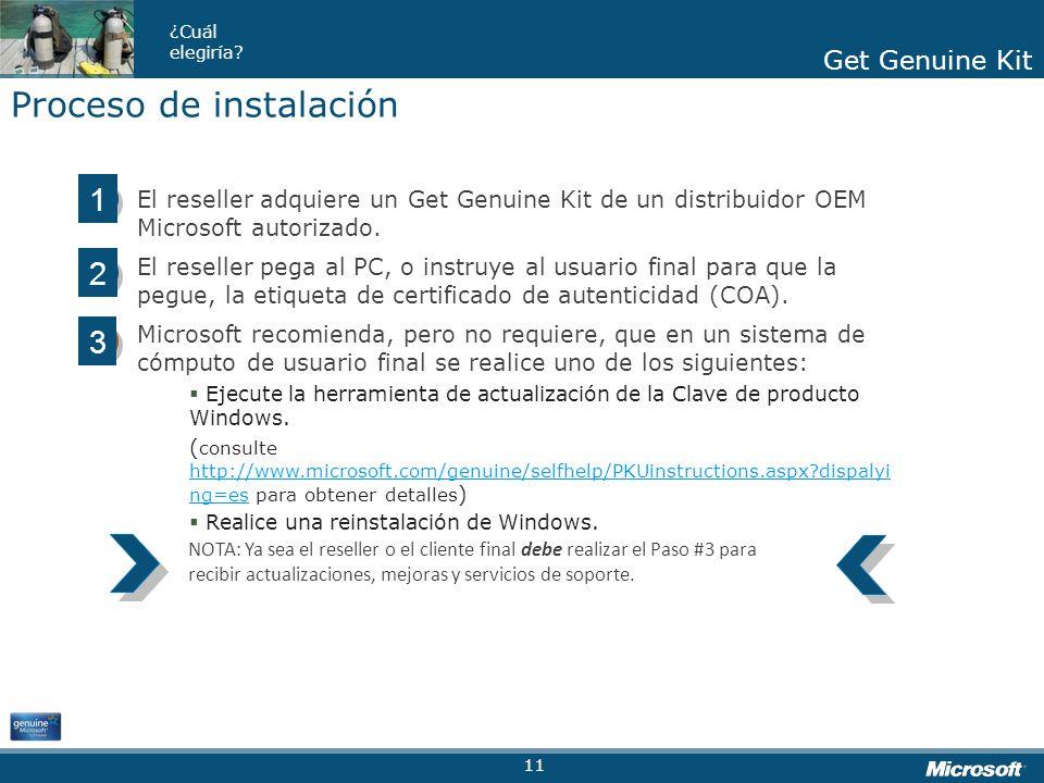 Get Genuine Kit ¿Cuál elegiría? Get Genuine Kit El reseller adquiere un Get Genuine Kit de un distribuidor OEM Microsoft autorizado. El reseller pega