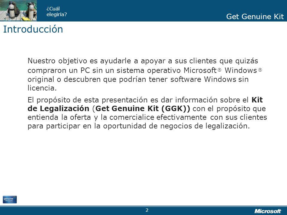 Get Genuine Kit ¿Cuál elegiría? Get Genuine Kit Nuestro objetivo es ayudarle a apoyar a sus clientes que quizás compraron un PC sin un sistema operati