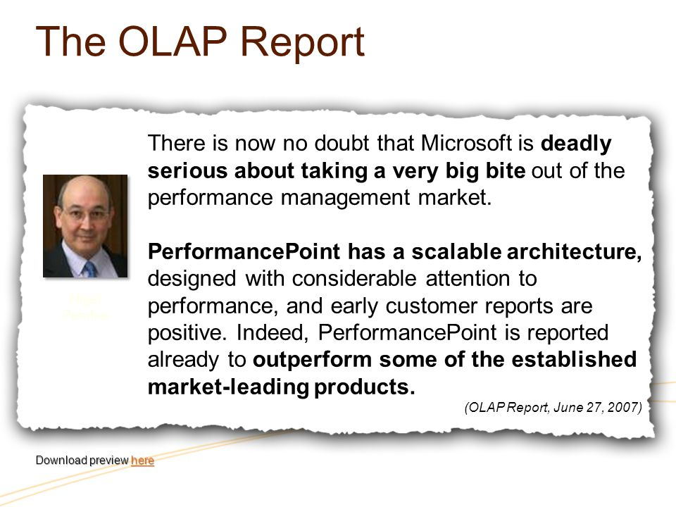 The OLAP Report There is now no doubt that Microsoft is deadly serious about taking a very big bite out of the performance management market.