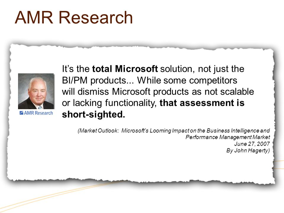 AMR Research Its the total Microsoft solution, not just the BI/PM products...