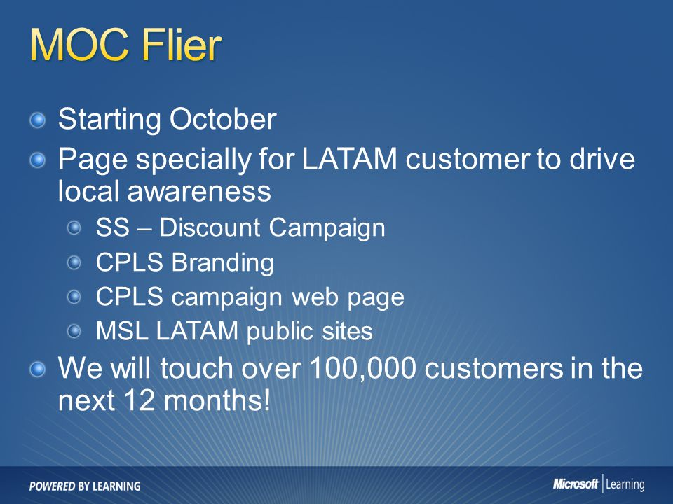 Starting October Page specially for LATAM customer to drive local awareness SS – Discount Campaign CPLS Branding CPLS campaign web page MSL LATAM publ