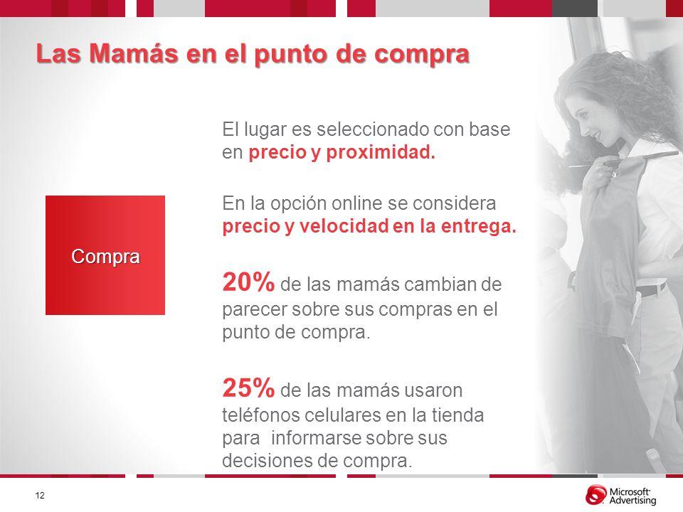 Las Mamás en el punto de compra Compra El lugar es seleccionado con base en precio y proximidad. En la opción online se considera precio y velocidad e