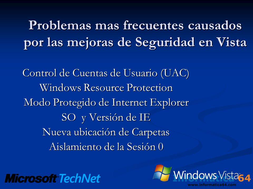 Problemas mas frecuentes causados por las mejoras de Seguridad en Vista Control de Cuentas de Usuario (UAC) Windows Resource Protection Modo Protegido