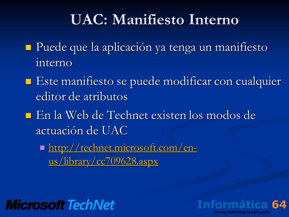 UAC: Manifiesto Interno Puede que la aplicación ya tenga un manifiesto interno Puede que la aplicación ya tenga un manifiesto interno Este manifiesto