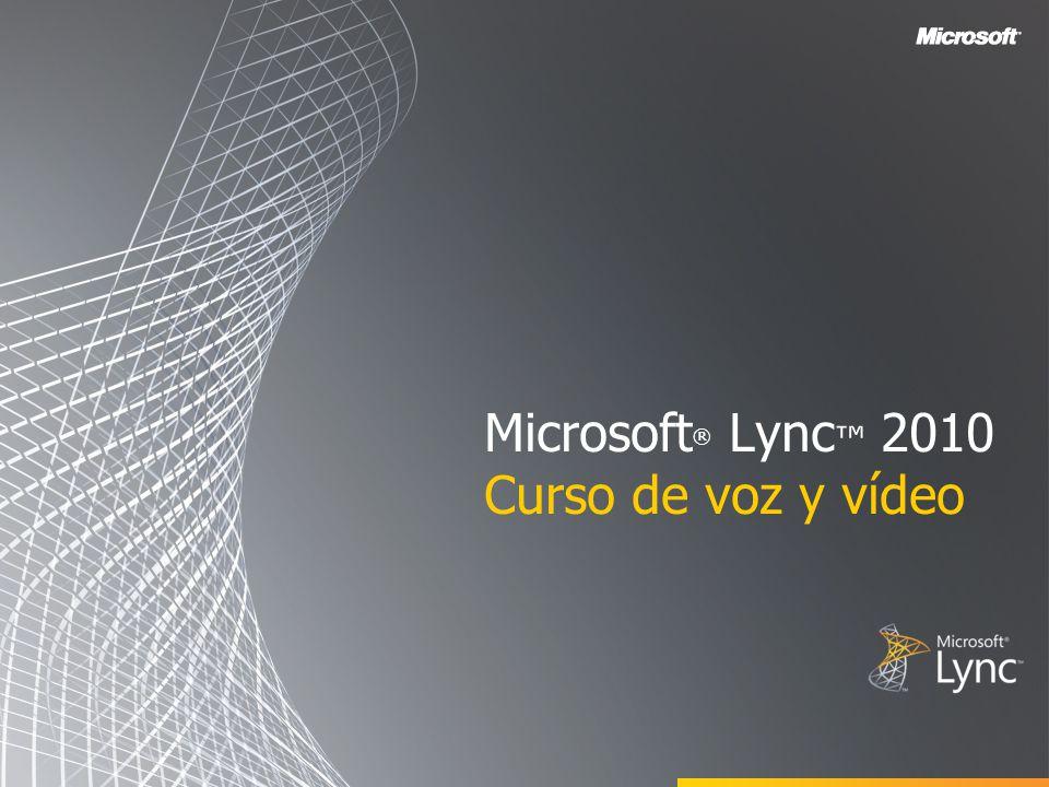Microsoft ® Lync 2010 Curso de voz y vídeo