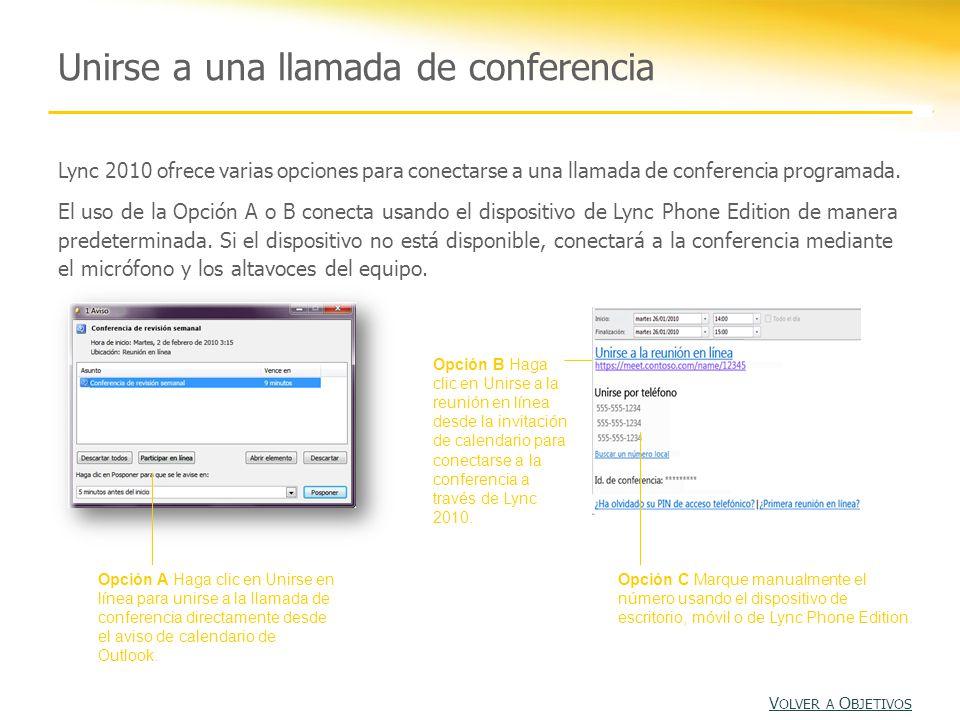 Unirse a una llamada de conferencia Opción A Haga clic en Unirse en línea para unirse a la llamada de conferencia directamente desde el aviso de calendario de Outlook.