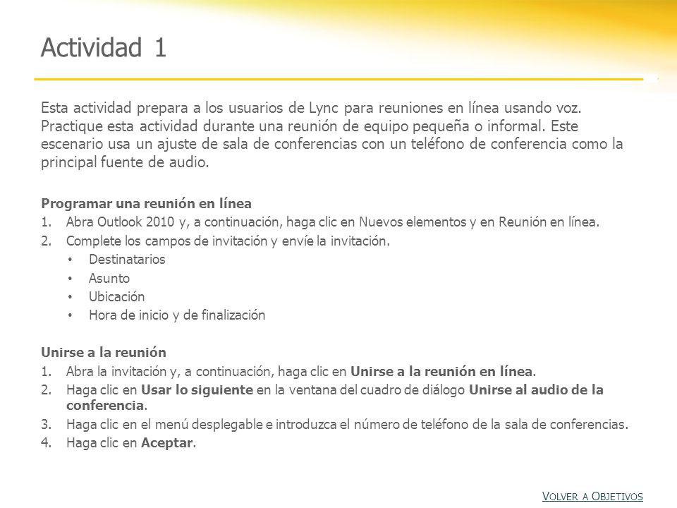 Actividad 1 Esta actividad prepara a los usuarios de Lync para reuniones en línea usando voz.