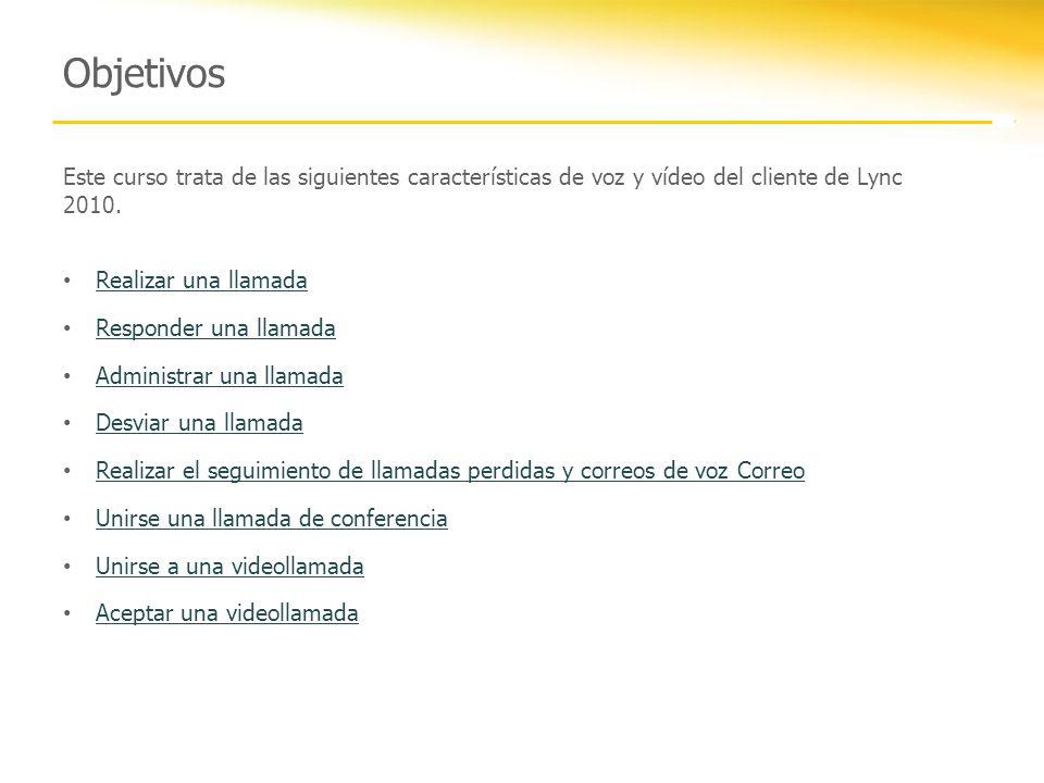 Revisión En este curso trataremos las siguientes características de voz y vídeo del cliente de Lync 2010.