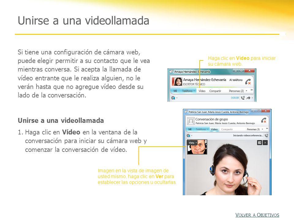 Unirse a una videollamada Haga clic en Vídeo para iniciar su cámara web.