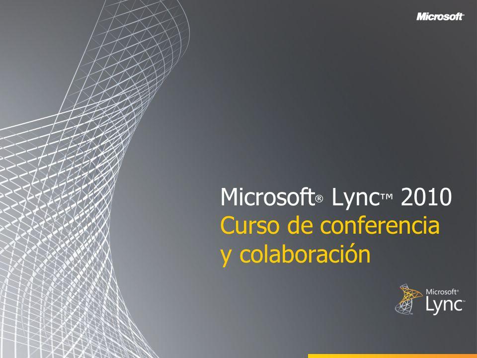 Microsoft ® Lync 2010 Curso de conferencia y colaboración