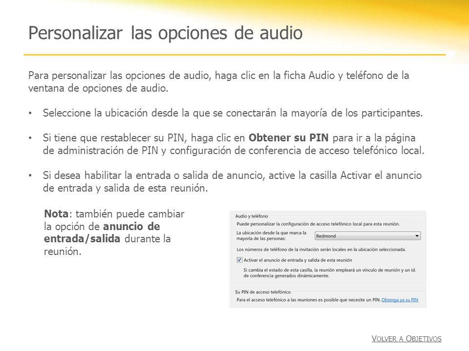 Personalizar las opciones de audio Para personalizar las opciones de audio, haga clic en la ficha Audio y teléfono de la ventana de opciones de audio.