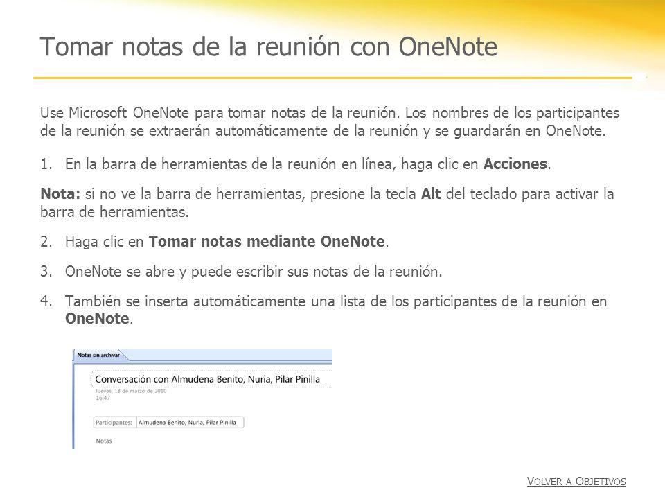 Tomar notas de la reunión con OneNote 1.En la barra de herramientas de la reunión en línea, haga clic en Acciones. Nota: si no ve la barra de herramie