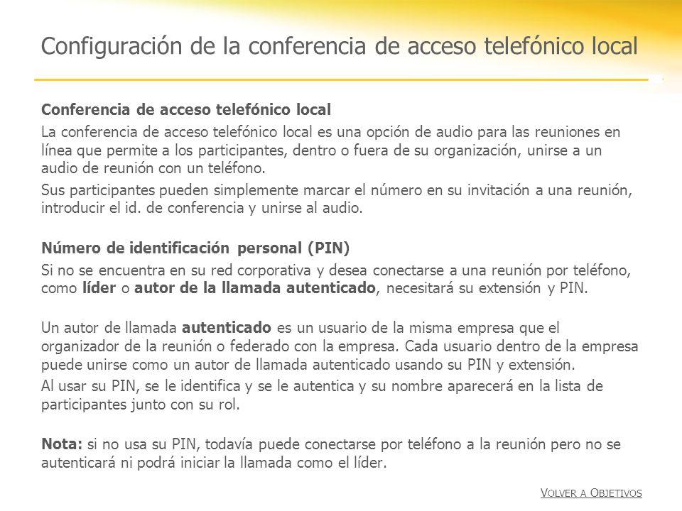 Configuración de la conferencia de acceso telefónico local Conferencia de acceso telefónico local La conferencia de acceso telefónico local es una opc