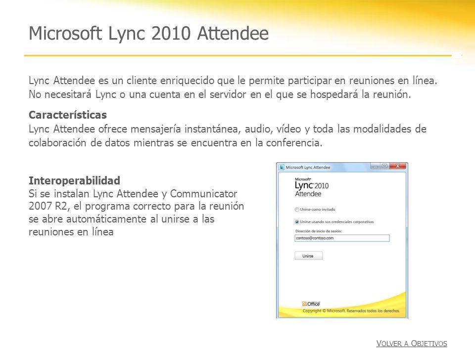 Microsoft Lync 2010 Attendee Lync Attendee es un cliente enriquecido que le permite participar en reuniones en línea. No necesitará Lync o una cuenta