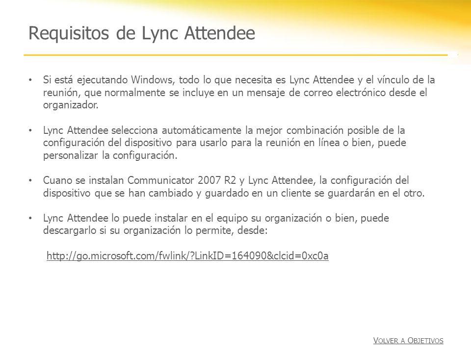 Requisitos de Lync Attendee Si está ejecutando Windows, todo lo que necesita es Lync Attendee y el vínculo de la reunión, que normalmente se incluye e