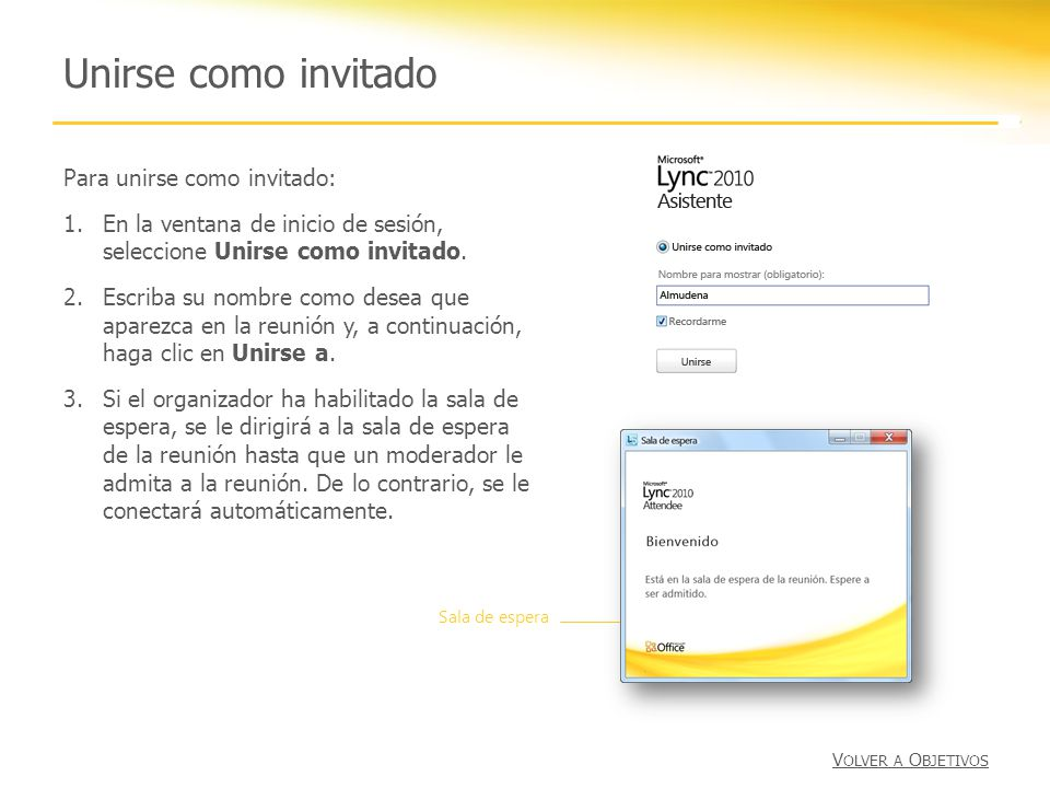 Para unirse como invitado: 1.En la ventana de inicio de sesión, seleccione Unirse como invitado. 2.Escriba su nombre como desea que aparezca en la reu
