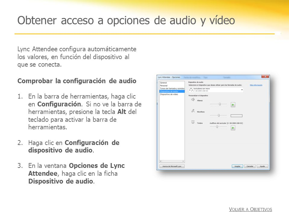 Obtener acceso a opciones de audio y vídeo Lync Attendee configura automáticamente los valores, en función del dispositivo al que se conecta. Comproba