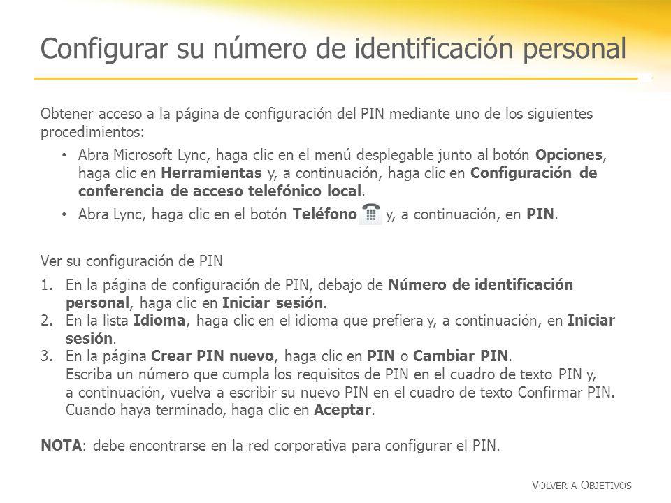 Configurar su número de identificación personal Obtener acceso a la página de configuración del PIN mediante uno de los siguientes procedimientos: Abr