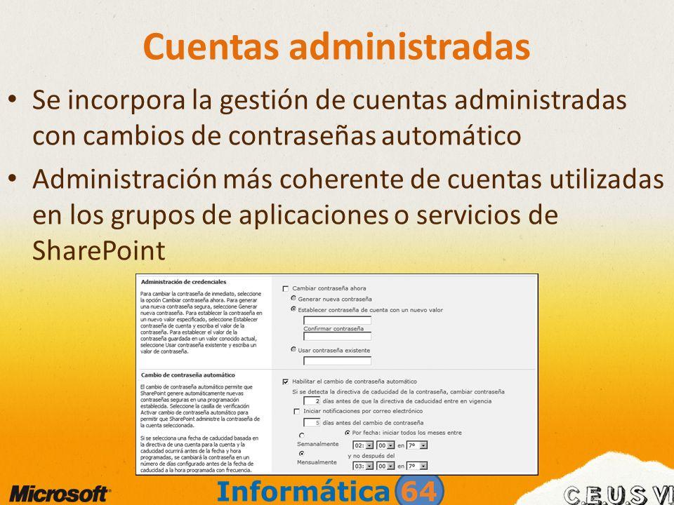 Cuentas administradas Se incorpora la gestión de cuentas administradas con cambios de contraseñas automático Administración más coherente de cuentas u